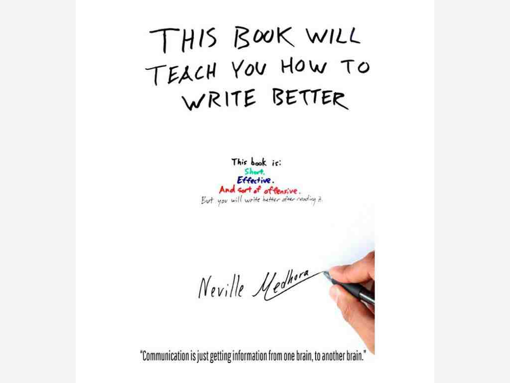 This_book_will_teach_you_how_to_write_better_Neville_Medhora_Book